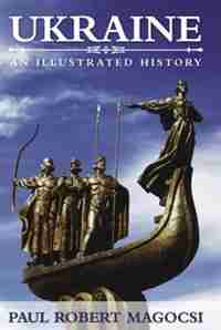 Ukraine: An Illustrated History by Paul Robert Magocsi