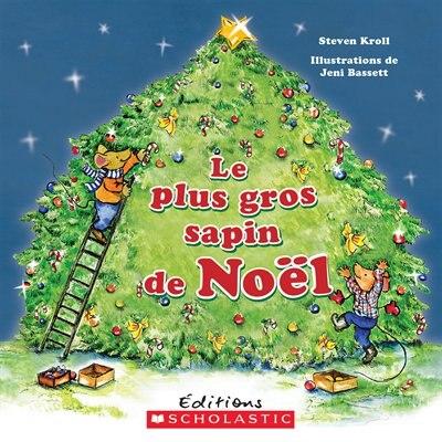 Le plus gros sapin de Noël by Steven Kroll