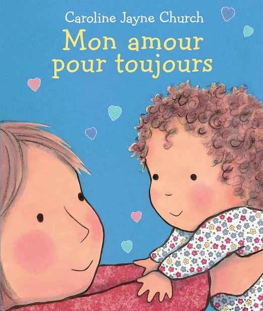 Mon amour pour toujours by Caroline Jayne Church