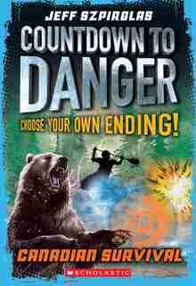 Canadian Survival (Countdown to Danger) by Jeff Szpirglas