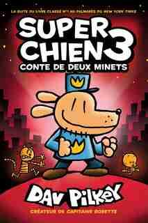 Super Chien : N° 3 - Conte de deux minets by Dav Pilkey