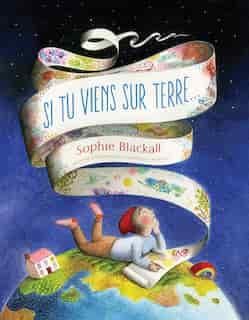 Si tu viens sur Terre... de Sophie Blackall