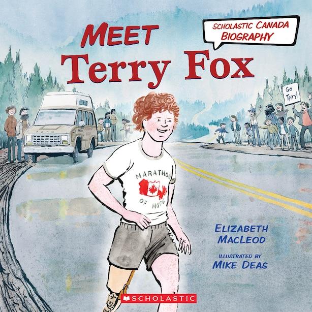 Meet Terry Fox (scholastic Canada Biography) by Elizabeth Macleod