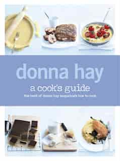 A Cook's Guide by Donna Hay