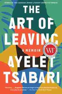 The Art Of Leaving: A Memoir by Ayelet Tsabari