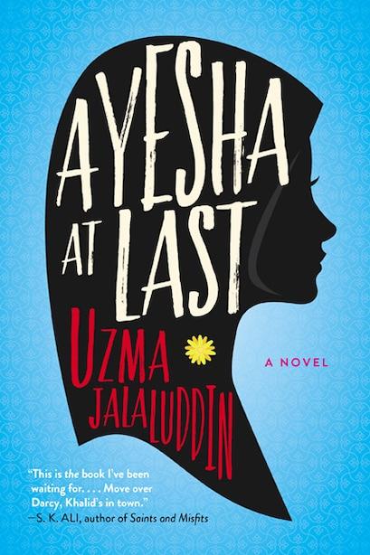 Ayesha At Last: A Novel by Uzma Jalaluddin