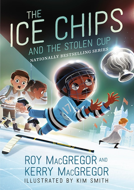 The Ice Chips And The Stolen Cup: Ice Chips Series Book 4 by Roy Macgregor