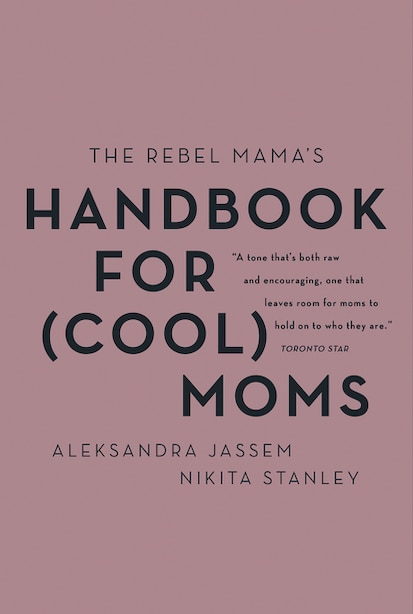 The Rebel Mama's Handbook For (cool) Moms de Aleks Jassem