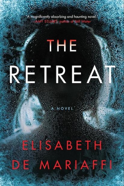 The Retreat: A Novel by Elisabeth De Mariaffi