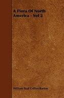 A Flora Of North America - Vol 2 by William Paul Crillon Barton