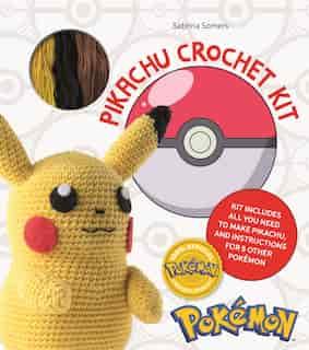Pokémon Crochet Kit: Kit Includes Everything You Need To Make Pikachu And Instructions For 5 Other Pokémon de Sabrina Somers