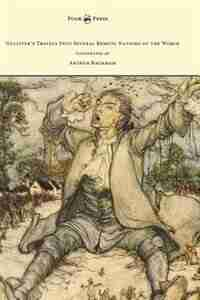 Gulliver's Travels Into Several Remote Nations of the World - Illustrated by Arthur Rackham by JONATHAN SWIFT