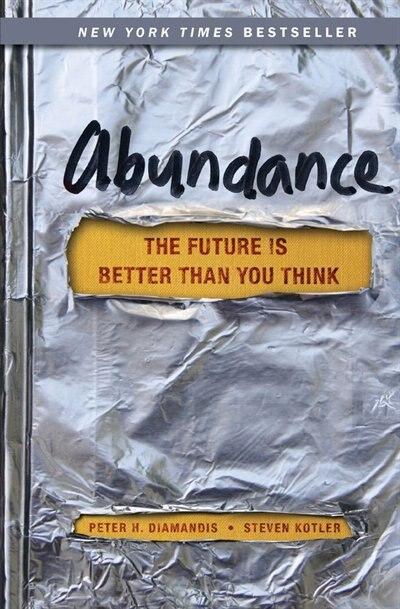 Abundance: The Future Is Better Than You Think de Peter H. Diamandis