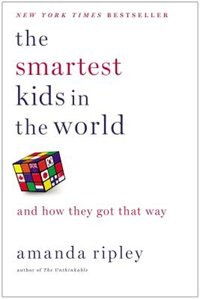 The Smartest Kids In The World: And How They Got That Way de Amanda Ripley
