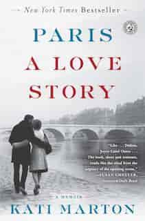 Paris: A Love Story by Kati Marton