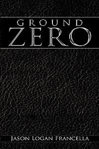 Ground Zero de Jason Logan Francella