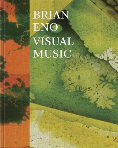 Brian Eno: Visual Music by Christopher Scoates