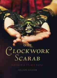 The Clockwork Scarab: A Stoker & Holmes Novel: A Stoker & Holmes Novel by Colleen Gleason
