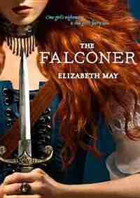 The Falconer: Book One Of The Falconer Trilogy by Elizabeth May