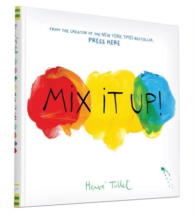 Mix It Up (interactive Books For Toddlers, Learning Colors For Toddlers, Preschool And Kindergarten Reading Books) by Herve Tullet