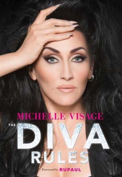 The Diva Rules: Ditch The Drama, Find Your Strength, And Sparkle Your Way To The Top by Michelle Visage