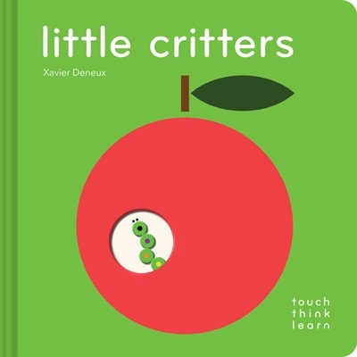 Touchthinklearn: Little Critters: (early Elementary Board Book, Interactive Children's Books) by Xavier Deneux