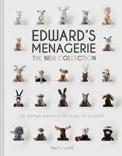 Edward's Menagerie: The New Collection: 50 Animal Patterns To Learn To Crochet de Kerry Lord
