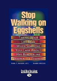 Stop Walking on Eggshells: Taking Your Life Back When Someone You Care About Has Borderline Personality Disorder (EasyRead Lar by Paul T. Mason M.S.