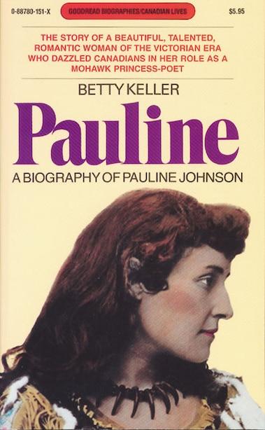 Pauline: A Biography of Pauline Johnson by Betty Keller