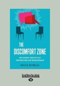The Discomfort Zone: How Leaders Turn Difficult Conversations Into Breakthroughs (Large Print 16pt) by Marcia Reynolds