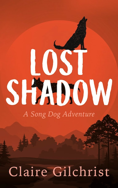 Lost Shadow by Claire Gilchrist
