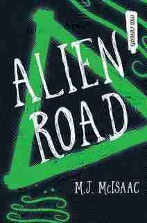 Alien Road by M.j. Mcisaac