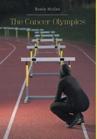 The Cancer Olympics by Robin McGee