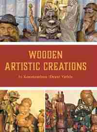 Wooden Artistic Creations by Konstantinos Vathis