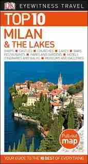 Dk Eyewitness Top 10 Milan And The Lakes: Top 10 Milan & The Lakes by Dk Eyewitness