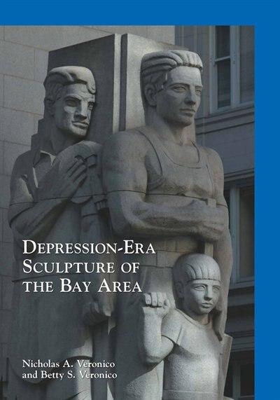 Depression-Era Sculpture of the Bay Area by Nicholas A. Veronico