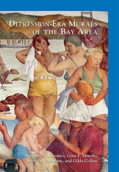Depression-Era Murals of the Bay Area by Nicholas A. Veronico