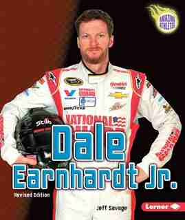 Dale Earnhardt Jr., 3rd Edition by Jeff Savage