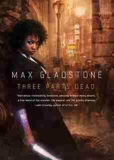 Three Parts Dead (mp3-cd) by Max Gladstone