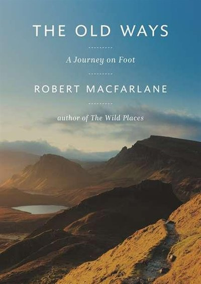 The Old Ways (mp3-cd): A Journey On Foot by Robert Macfarlane
