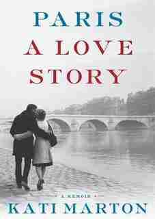 Paris (mp3-cd): A Love Story; A Memoir by Kati Marton