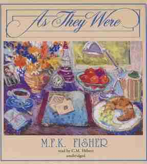 As They Were de M. F. K. Fisher