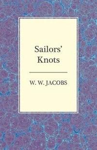 Sailors' Knots by W. W. Jacobs
