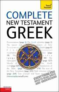Complete New Testament Greek: Learn To Read, Write And Understand New Testament Greek With Teach Yourself by Gavin Betts