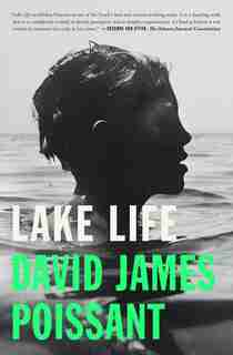 Lake Life: A Novel de David James Poissant