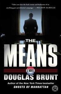 The Means: A Novel by Douglas Brunt