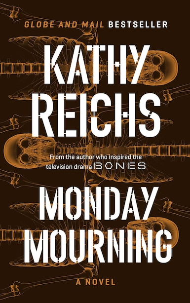Monday Mourning: A Novel by Kathy Reichs