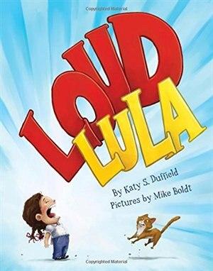 Loud Lula de Katy S. Duffield