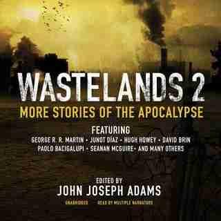 Wastelands 2: More Stories Of The Apocalypse de John Joseph Adams