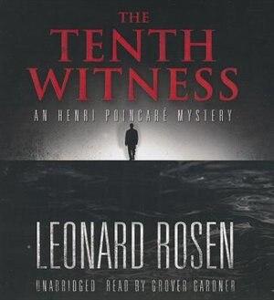 The Tenth Witness: An Henri Poincare Mystery by Leonard Rosen